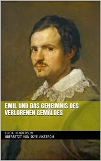 Emil Und Das Geheimnis Des Verlorenen Gemäldes - Librerie.coop