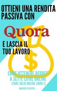 Ottieni Una Rendita Passiva Con Quora E Lascia Il Tuo Lavoro - Librerie.coop