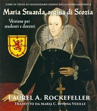 Maria Stuarda, Regina Di Scozia - Librerie.coop