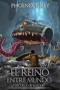 El Reino Entre Mundo: Escuela De Magia - Librerie.coop