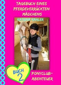 Tagebuch Eines Pferdeverrückten Mädchens - Buch 2 - Ponyclub-Abenteuer - Librerie.coop