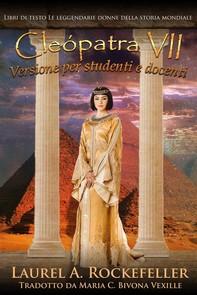 Cleopatra Vii: Versione Per Studenti E Docenti - Librerie.coop