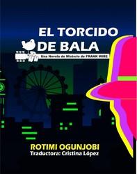 El Torcido De Bala - Librerie.coop
