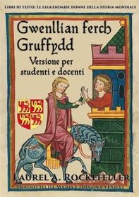 Gwenllian Ferch Gruffydd: Versione Per Studenti E Docenti - Librerie.coop