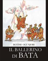 Il Ballerino Di Bata - Librerie.coop