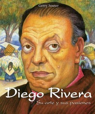 Diego Rivera - Su arte y sus pasiones - Librerie.coop