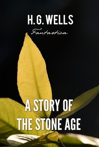 A Story of the Stone Age - Librerie.coop