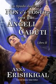 Non c'è posto per gli angeli caduti (Edizione Italiana) - Librerie.coop