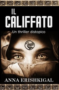 Il califfato: un thriller distopico (Edizione Italiana) - Librerie.coop