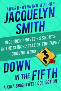 Down in the Fifth: A Kira Brightwell Collection - Librerie.coop