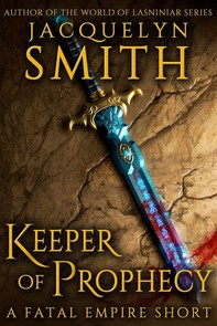 Keeper of Prophecy: A Fatal Empire Short - Librerie.coop