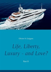 Life, Liberty, Luxury - and Love? Part II - Librerie.coop