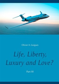 Life, Liberty, Luxury and Love? Part III - Librerie.coop