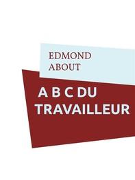 A B C Du Travailleur - Librerie.coop