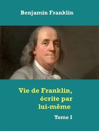 Vie de Franklin, écrite par lui-même - Librerie.coop