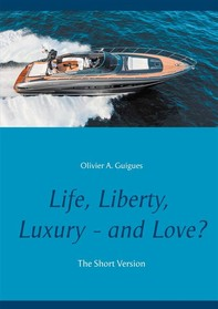 Life, Liberty, Luxury - and Love? - Librerie.coop