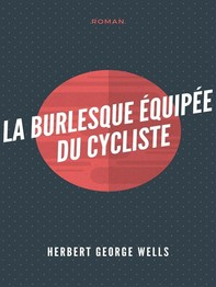 La Burlesque Équipée du cycliste - Librerie.coop
