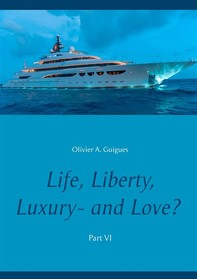 Life, Liberty, Luxury - and Love? Part VI - Librerie.coop