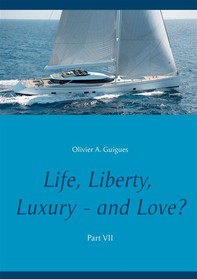 Life, Liberty, Luxury - and Love? Part VII - Librerie.coop