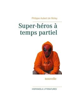 Super-héros à temps partiel - Librerie.coop