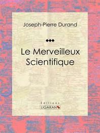 Le Merveilleux Scientifique - Librerie.coop