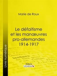 Le défaitisme et les manœuvres pro-allemandes 1914-1917 - Librerie.coop