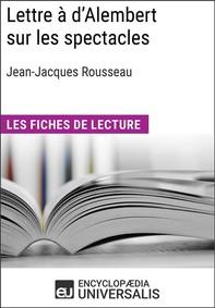 Lettre à d'Alembert sur les spectacles de Jean-Jacques Rousseau - Librerie.coop