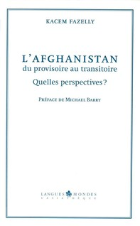 L'Afghanistan, du provisoire au transitoire - Librerie.coop