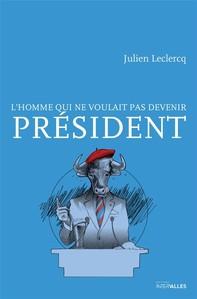 L'homme qui ne voulait pas devenir Président - Librerie.coop