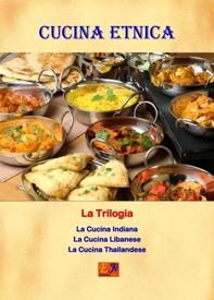 Cucina Etnica - La Trilogia - Librerie.coop