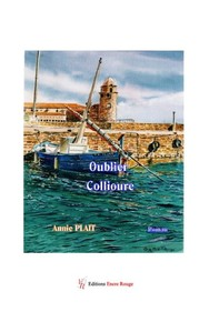 Oublier Collioure - Librerie.coop