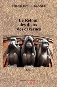 Le Retour des dieux des cavernes - Librerie.coop