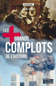 Les plus grands complots de l'Histoire - Librerie.coop