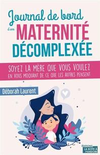 Journal de bord d'une maternité décomplexée - Librerie.coop