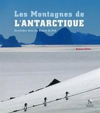 Les Montagnes de l'Antarctique : guide complet - Librerie.coop
