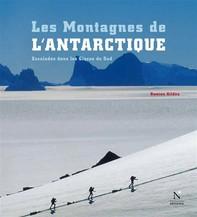 La Péninsule antarctique - Les Montagnes de l'Antarctique - Librerie.coop