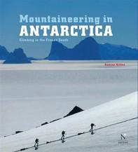 Mountaineering in Antarctica: complete guide - Librerie.coop