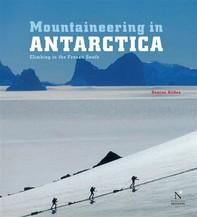 Antarctic Peninsula - Mountaineering in Antarctica - Librerie.coop