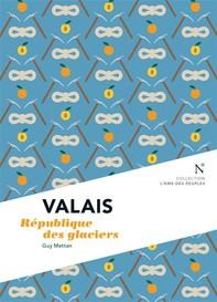 Valais : République des glaciers - Librerie.coop