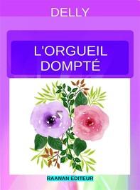 L'Orgueil Dompté - Librerie.coop