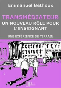 Transmédiateur, un nouveau rôle pour l'Enseignant - Librerie.coop