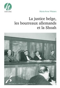La justice belge, les bourreaux allemands et la Shoah - Librerie.coop