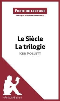 Le Siècle de Ken Follett - La trilogie (Fiche de lecture) - Librerie.coop