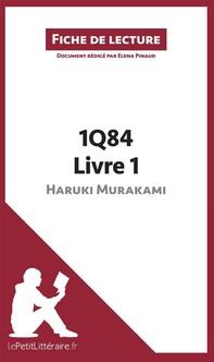 1Q84 d'Haruki Murakami - Livre 1 de Haruki Murakami (Fiche de lecture) - Librerie.coop