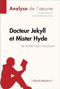 Docteur Jekyll et Mister Hyde de Robert Louis Stevenson (Analyse de l'oeuvre) - Librerie.coop