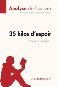 35 kilos d'espoir d'Anna Gavalda (Analyse de l'oeuvre) - Librerie.coop