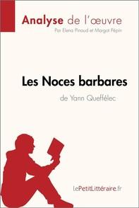 Les Noces barbares de Yann Queffélec (Analyse de l'œuvre) - Librerie.coop