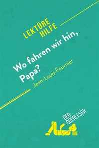 Wo fahren wir hin, Papa? von Jean-Louis Fournier (Lektürehilfe) - Librerie.coop