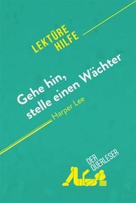 Gehe hin, stelle einen Wächter von Harper Lee (Lektürehilfe) - Librerie.coop