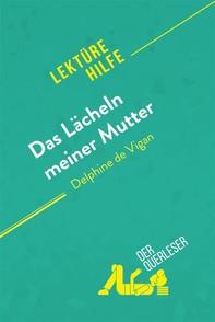 Das Lächeln meiner Mutter von Delphine de Vigan (Lektürehilfe) - Librerie.coop